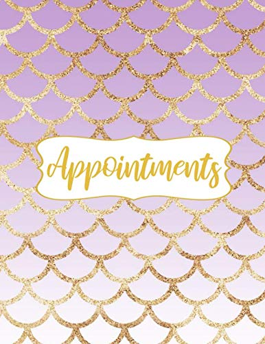 Appointments: Purple and Gold Glitter Mermaid Scales Appointment Notebook Planner with 15 Minute Increments Daily and Hourly - 7 Days Per Week - 52 ... Appointment Organizer Log Book  (8.5x11) (7 Minute Planner)