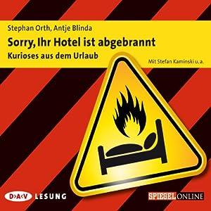 Sorry, Ihr Hotel ist abgebrannt Hörbuch