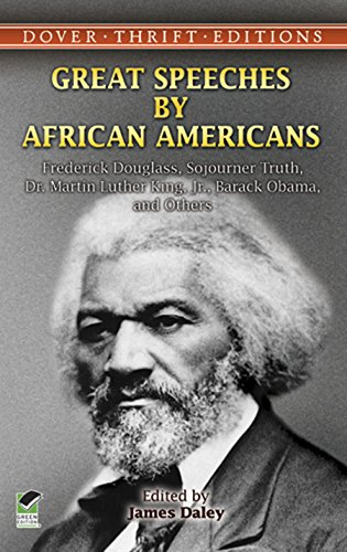 Search : Great Speeches by African Americans: Frederick Douglass, Sojourner Truth, Dr. Martin Luther King, Jr., Barack Obama, and Others (Dover Thrift Editions)