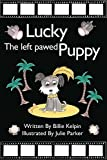 Lucky the Left Pawed Puppy by Billie Kelpin (2016-05-01)