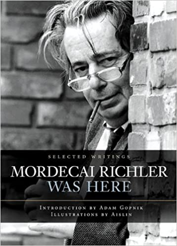 Mordecai Richler Was Here