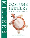 Miller's Costume Jewelry: How to Compare & Value (Miller's How to Compare & Value)