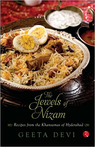 The jewels of the nizam recipes from the khansamas of hyderabad the jewels of the nizam recipes from the khansamas of hyderabad geeta devi 9788129124364 amazon books forumfinder Images
