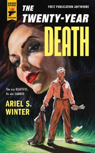 The Twenty-Year Death (Hard Case Crime Book 108) by [Winter, Ariel S.]