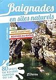 Baignades en sites naturels Bouches-du-Rhône Var Alpes-Maritimes