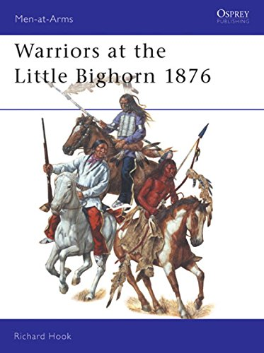 Warriors at the Little Bighorn 1876 (Men-at-Arms)
