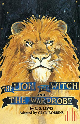 The Lion, the Witch and the Wardrobe (Acting Edition) (The Lion The Witch And The Wardrobe Play)