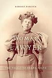 Woman Lawyer: The Trials of Clara Foltz