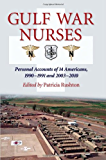Gulf War Nurses: Personal Accounts of 14 Americans, 1990–1991 and 2003–2010