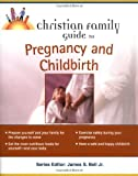 img - for Christian Family Guide To Pregnancy And Childbirth book / textbook / text book