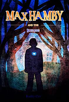 The Blue Fire: Max Hamby Book 5 by [Cyr, Kathy]