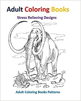 Amazon Adult Coloring Book Jurassic Dinosaurs Stress Relief Designs 9781514611852 Patterns Books