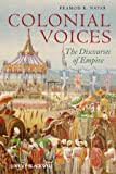 Colonial Voices : The Discourses of Empire, Nayar, Pramod K., 1444338560