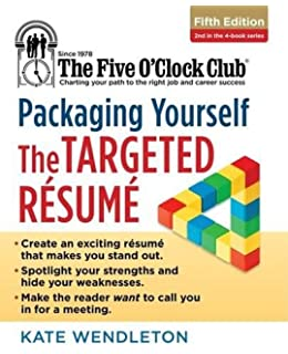 packaging yourself the targeted resume the five oclock club