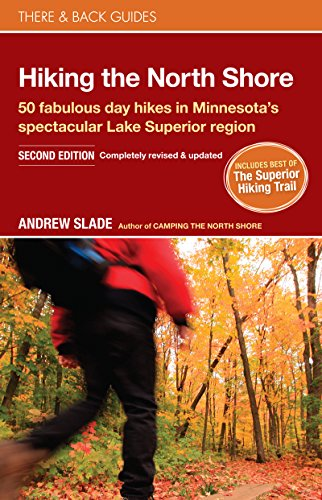 Hiking the North Shore: 50 fabulous day hikes in Minnesota's spectacular Lake Superior region (There & Back Guides) - North Shore Trails