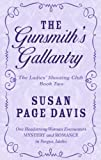 The Gunsmith's Gallantry, Susan Page Davis, 1410447634