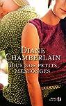 Tous nos petits mensonges par Diane Chamberlain