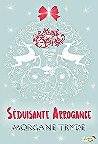 Séduisante Arrogance par Morgane Tryde