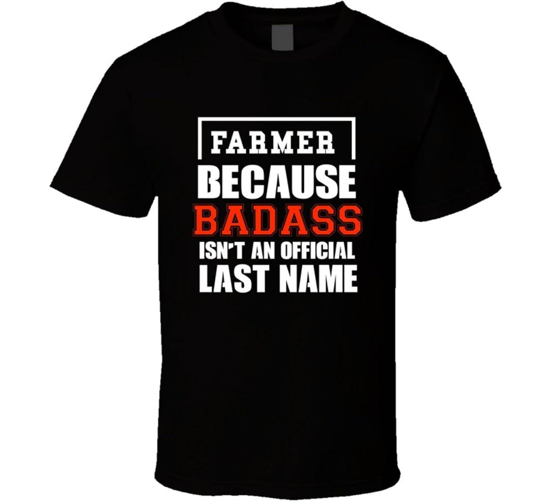 Farmer Because Badass Is Not An Official Name T Shirt
