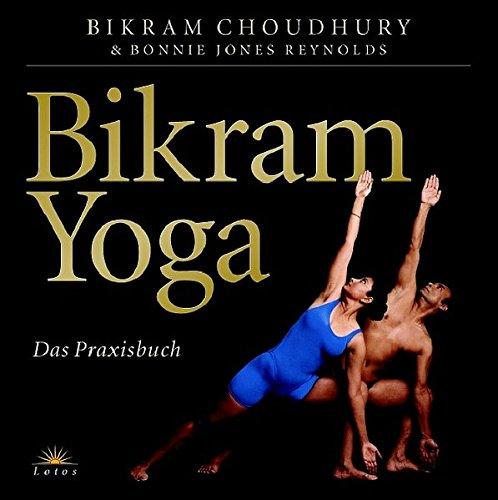Bikram Yoga: Das Praxisbuch: Amazon.es: Bikram Choudhury ...