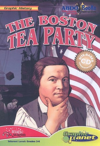 Read Online The Boston Tea Party (Graphic History) pdf