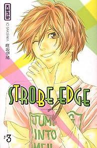 Strobe edge, tome 3  par Io Sakisaka