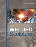 The Art of Welded Sculpture, Gingras and Gringras, Tom, 0757577776