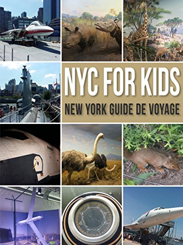 NYC For Kids: New York Guide de Voyage - NYC Guide Pour Enfants (French Edition)