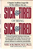 Sick and Tired of Being Sick and Tired, Neil Solomon and Mark Lipton, 0922066027
