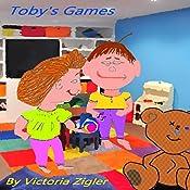 Toby's Games: Toby's Tales, Volume 4 | Victoria Zigler