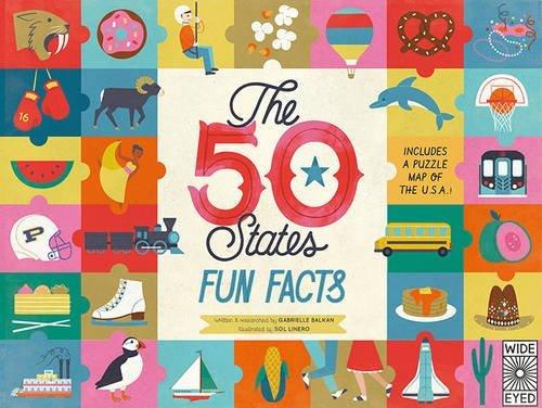 The 50 States: Fun Facts: Celebrate the people, places and food of the U.S.A! by Gabrielle Balkan (2016-09-01)