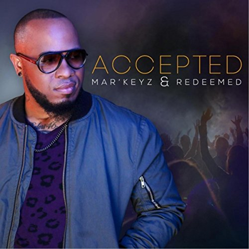 Markeyz and Redeemed - Accepted (Live) 2018