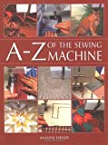 img - for A-Z of the Sewing Machine book / textbook / text book