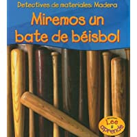 Madera: Miremos un bate béisbol (Detectives de materiales) (Spanish Edition)