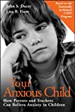 Your Anxious Child, John S. Dacey and Lisa B. Fiore, 0787960403