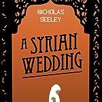 A Syrian Wedding | Nicholas Seeley