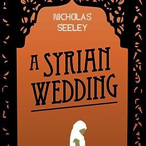 A Syrian Wedding Audiobook