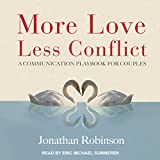 More Love, Less Conflict: A Communication Playbook for Couples