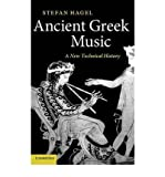 img - for Ancient Greek Music : A New Technical History(Hardback) - 2010 Edition book / textbook / text book