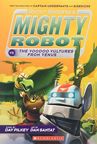Ricky Ricotta's Mighty Robot vs. The Voodoo Vultures From Venus (Book 3)