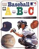 Baseball ABC, James Buckley and Dorling Kindersley Publishing Staff, 0789473380