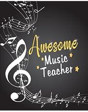 Awesome Music Teacher: Music Teacher Appreciation Book or Journal or Planner: Great for Teacher Appreciation/Thank Inspirational Notebooks & Gifts