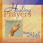 Healing Prayers | Ron Roth