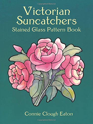 Victorian Suncatchers Stained Glass Pattern Book (Dover Stained Glass ()