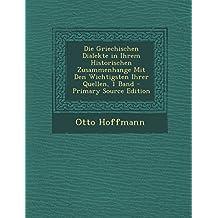 Die Griechischen Dialekte in Ihrem Historischen Zusammenhange Mit Den Wichtigsten Ihrer Quellen, 1 Band - Primary Source Edition