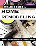 Miller's Guide to Home Remodeling, Mark Miller and Rex Miller, 0071445536