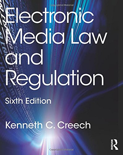 Electronic Media Law and Regulation by Routledge