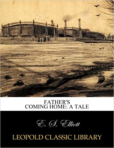 Book Father's coming home: a tale