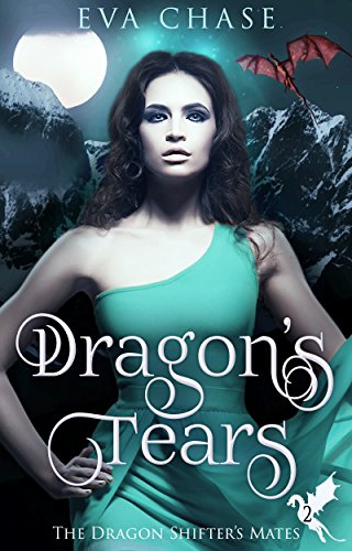 Dragon's Tears: A Reverse Harem Paranormal Romance (The Dragon Shifter's Mates Book 2) cover