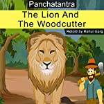 The Lion and the Woodcutter | Rahul Garg